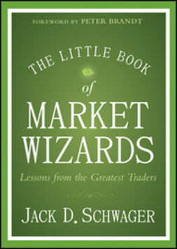 Schwager, Jack D. - The Little Book of Market Wizards: Lessons from the Greatest Traders, ebook