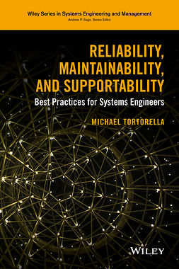 Tortorella, Michael - Reliability, Maintainability, and Supportability: Best Practices for Systems Engineers, e-kirja
