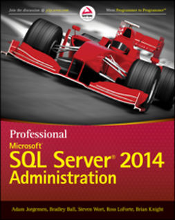 Ball, Bradley - Professional Microsoft SQL Server 2014 Administration, e-kirja