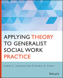 Langer, Carol L. - Applying Theory to Generalist Social Work Practice, e-kirja