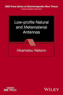 Nakano, Hisamatsu - Low-profile Natural and Metamaterial Antennas: Analysis Methods and Applications, ebook