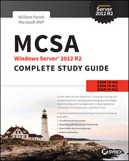 Panek, William - MCSA Windows Server 2012 R2 Complete Study Guide: Exams 70-410, 70-411, 70-412, and 70-417, e-kirja