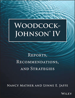Jaffe, Lynne E. - Woodcock-Johnson IV: Reports, Recommendations, and Strategies, e-kirja