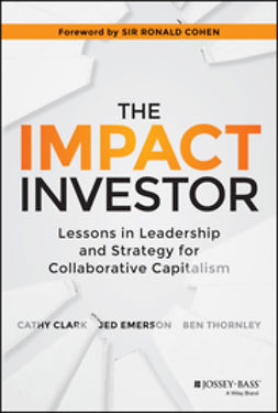 Clark, Cathy - The Impact Investor: Lessons in Leadership and Strategy for Collaborative Capitalism, ebook