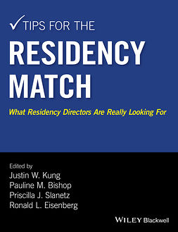 Bishop, Pauline M. - Tips for the Residency Match: What Residency Directors Are Really Looking For, e-kirja