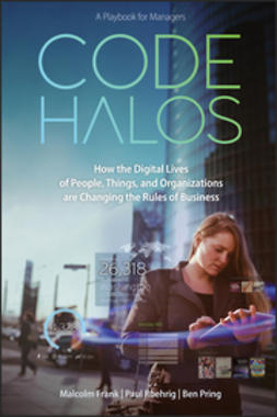 Frank, Malcolm - Code Halos: How the Digital Lives of People, Things, and Organizations are Changing the Rules of Business, ebook
