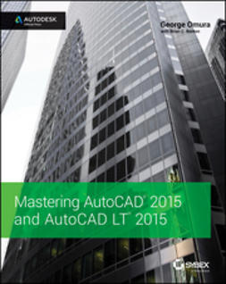 Benton, Brian C. - Mastering AutoCAD 2015 and AutoCAD LT 2015: Autodesk Official Press, ebook
