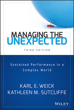 Sutcliffe, Kathleen M. - Managing the Unexpected: Sustained Performance in a Complex World, ebook