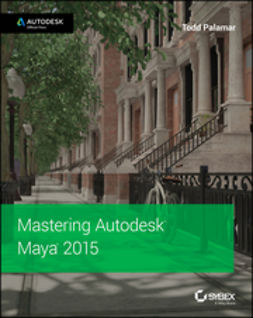 Palamar, Todd - Mastering Autodesk Maya 2015: Autodesk Official Press, ebook