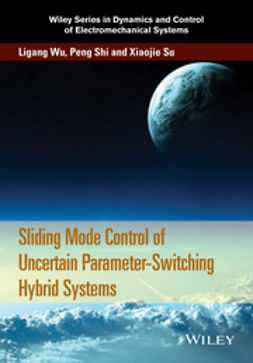 Wu, Ligang - Sliding Mode Control of Uncertain Parameter-Switching Hybrid Systems, ebook