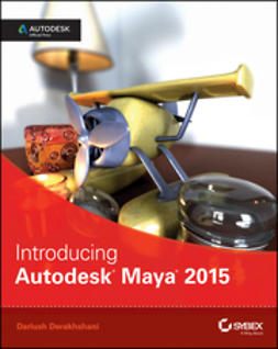 Derakhshani, Dariush - Introducing Autodesk Maya 2015: Autodesk Official Press, e-bok