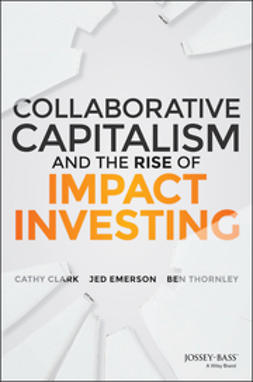 Clark, Cathy - Collaborative Capitalism and the Rise of Impact Investing, ebook