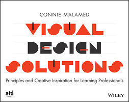 Malamed, Connie - Visual Design Solutions: Principles and Creative Inspiration for Learning Professionals, ebook