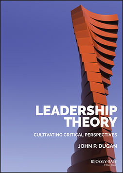 Dugan, John P. - Leadership Theory: Cultivating Critical Perspectives, ebook
