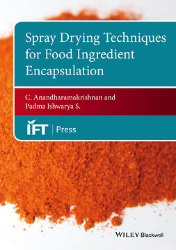 Anandharamakrishnan, C. - Spray Drying Techniques for Food Ingredient Encapsulation, e-kirja