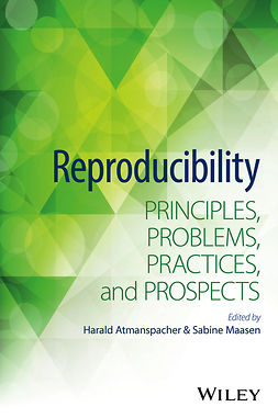 Atmanspacher, Harald - Reproducibility: Principles, Problems, Practices, and Prospects, e-kirja