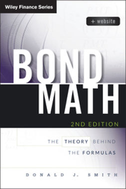 Smith, Donald J. - Bond Math: The Theory Behind the Formulas, e-kirja