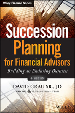 Grau, David - Succession Planning for Financial Advisors: Building an Enduring Business, e-kirja