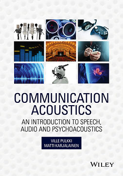 Karjalainen, Matti - Communication Acoustics: An Introduction to Speech, Audio and Psychoacoustics, ebook