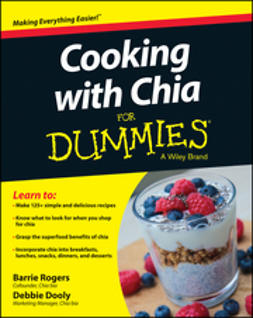 Dooly, Debbie - Cooking with Chia For Dummies, e-bok
