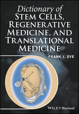 Dye, Frank J. - Dictionary of Stem Cells, Regenerative Medicine, and Translational Medicine, ebook