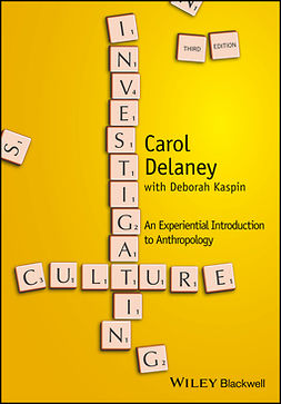 Delaney, Carol - Investigating Culture: An Experiential Introduction to Anthropology, e-bok