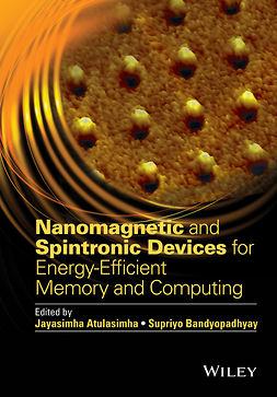 Atulasimha, Jayasimha - Nanomagnetic and Spintronic Devices for Energy-Efficient Memory and Computing, e-bok