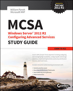 Panek, William - MCSA Windows Server 2012 R2 Configuring Advanced Services Study Guide: Exam 70-412, e-kirja