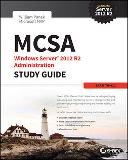 Panek, William - MCSA Windows Server 2012 R2 Administration Study Guide: Exam 70-411, ebook