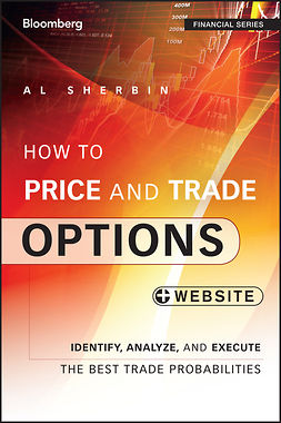 Sherbin, Al - How to Price and Trade Options: Identify, Analyze, and Execute the Best Trade Probabilities, + Website, ebook