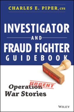 Piper, Charles E. - Investigator and Fraud Fighter Guidebook: Operation War Stories, ebook
