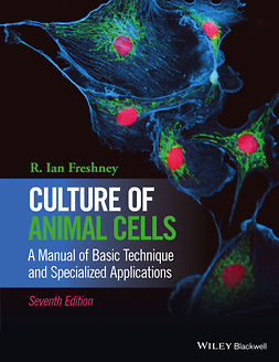 Freshney, R. Ian - Culture of Animal Cells: A Manual of Basic Technique and Specialized Applications, e-bok