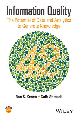 Kenett, Ron S. - Information Quality: The Potential of Data and Analytics to Generate Knowledge, ebook