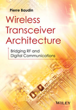 Baudin, Pierre - Wireless Transceiver Architecture: Bridging RF and Digital Communications, e-kirja