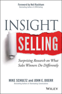 Schultz, Mike - Insight Selling: Surprising Research on What Sales Winners Do Differently, ebook