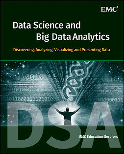 - Data Science and Big Data Analytics: Discovering, Analyzing, Visualizing and Presenting Data, e-bok