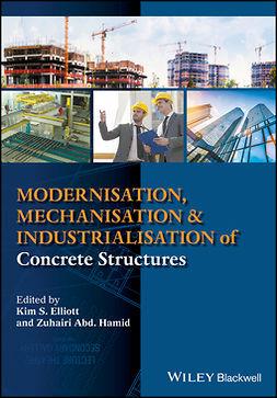 Elliott, Kim S. - Modernisation, Mechanisation and Industrialisation of Concrete Structures, e-bok