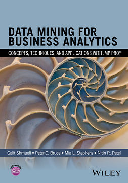 Bruce, Peter C. - Data Mining for Business Analytics: Concepts, Techniques, and Applications with JMP Pro, ebook