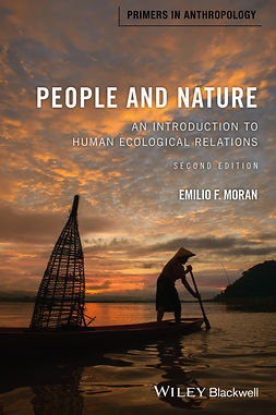 Moran, Emilio F. - People and Nature: An Introduction to Human Ecological Relations, e-bok