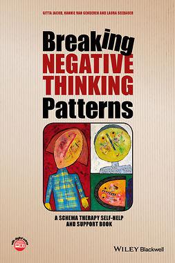 Genderen, Hannie van - Breaking Negative Thinking Patterns: A Schema Therapy Self-Help and Support Book, e-bok