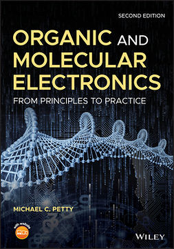Petty, Michael C. - Organic and Molecular Electronics: From Principles to Practice, ebook