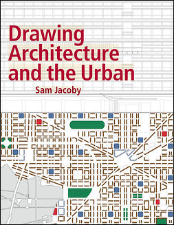 Jacoby, Sam - Drawing Architecture and the Urban, e-kirja