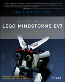 Park, Eun Jung - Exploring LEGO Mindstorms EV3: Tools and Techniques for Building and Programming Robots, e-bok