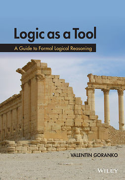 Goranko, Valentin - Logic as a Tool: A Guide to Formal Logical Reasoning, ebook