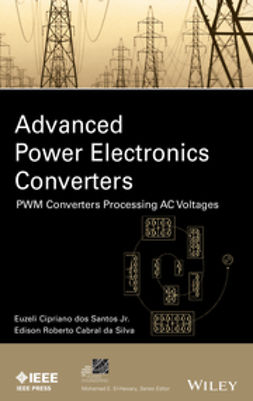 Santos, Euzeli dos - Advanced Power Electronics Converters: PWM Converters Processing AC Voltages, ebook