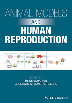 Constantinescu, Gheorghe M. - Animal Models and Human Reproduction: Cell and Molecular Approaches with Reference to Human Reproduction, ebook