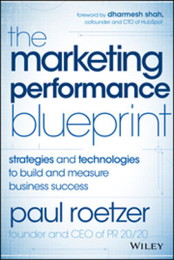 Roetzer, Paul - The Marketing Performance Blueprint: Strategies and Technologies to Build and Measure Business Success, e-kirja