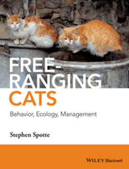 Spotte, Stephen - Free-ranging Cats: Behavior, Ecology, Management, ebook