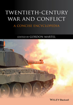 Martel, Gordon - Twentieth-Century War and Conflict: A Concise Encyclopedia, ebook