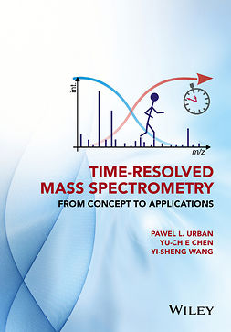 Chen, Yu-Chie - Time-Resolved Mass Spectrometry: From Concept to Applications, e-kirja
